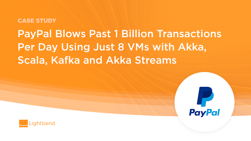 PayPal Blows Past 1 Billion Transactions Per Day Using Just 8 VMs