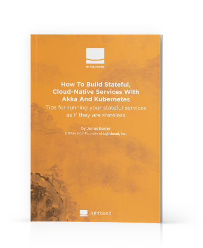 How To Build Stateful, Cloud-Native Services With Akka and